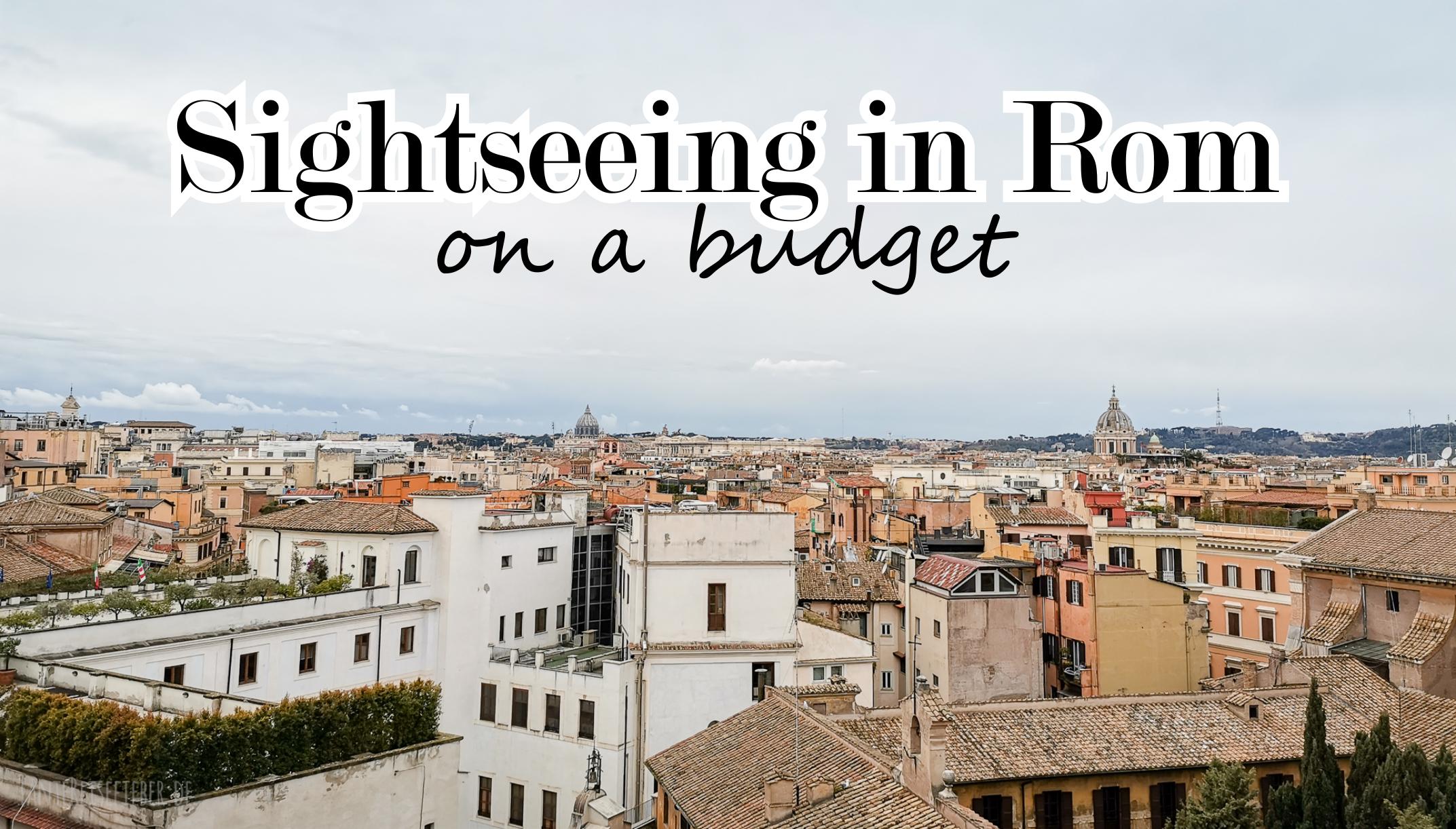 Reisekosten: Mit wenig Geld einen Tag in Rom erleben